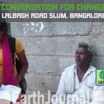 Lalbagh slum Bangalore: Conversation for change by Earth5R
