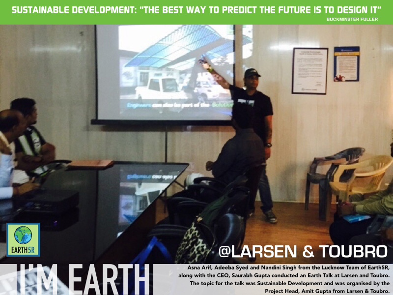 Sustainable development Earth Talk at Larsen & Toubro lucknow by Earth5R
