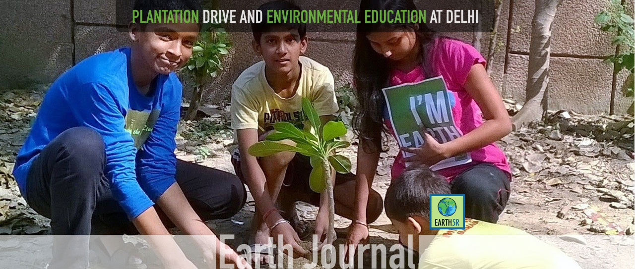 Plantation drive and environmental education at Delhi by Earth5R