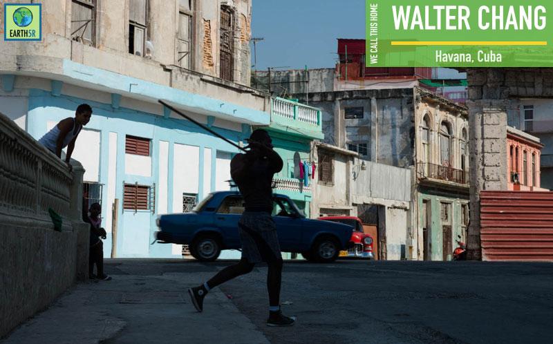 Walter Chang Havana Cuba Earth5R