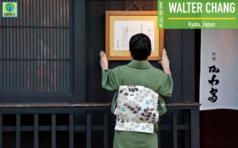 Walter Chang Kyoto Japan Earth5R