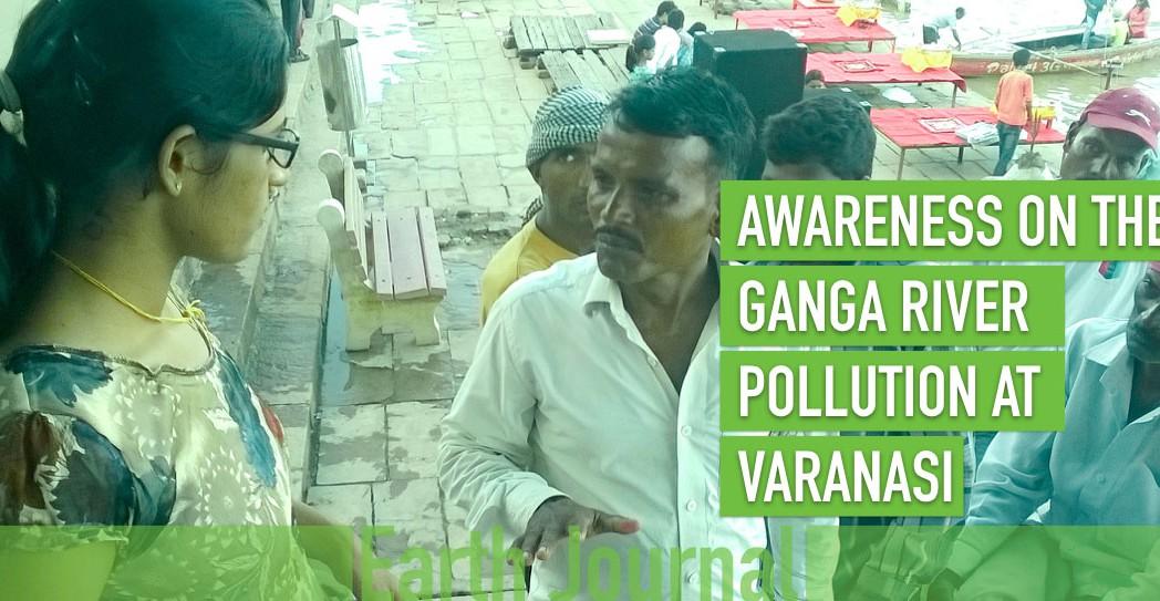 Awareness on the Ganga River Pollution by Earth5R Varanasi