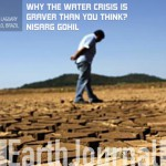 WHY THE WATER CRISIS IS GRAVER THAN YOU THINK? THE GLOBAL WATER CRISIS