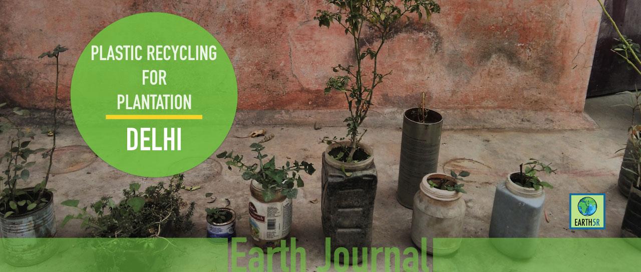 Plastic recycling for plantation at delhi earth5r