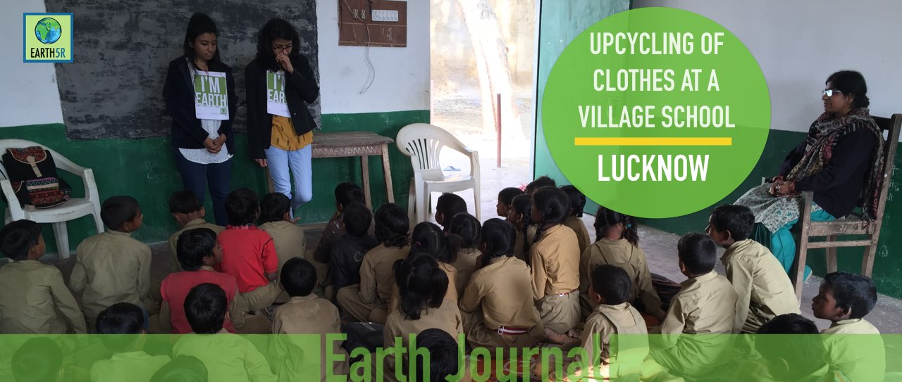 Environmental Awareness & Upcycling of Clothes at a Village School lucknow earth5r
