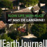 SLOW LIFE with Alice at Mas de l'Amarine