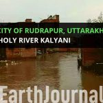 In the City of Rudrapur, Uttarakhand: THE UNHOLY RIVER KALYANI